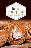 Apprendre à faire son pain au levain naturel...
