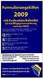 Formulierungshilfen 2009 für die Pflegeprozessplanung nach den AEDL: mit Evaluationskalender 2009, berücksichtigt 5 Expertenstandards