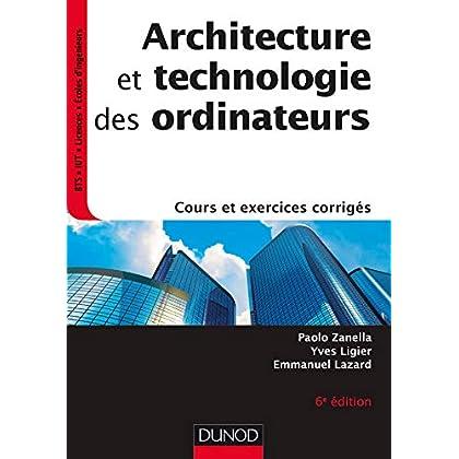 Architecture et technologie des ordinateurs - 6e éd. - Cours et exercices corrigés