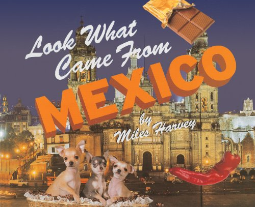 Look What Came from Mexico por Miles Harvey