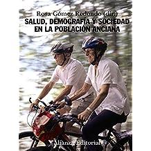 Salud, demografía y sociedad en la población anciana (El Libro Universitario - Manuales)