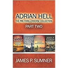 Adrian Hell: The Pre-Thrillerverse Collection (Part Two) (Adrian Hell Collection)