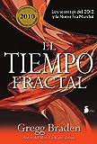 TIEMPO FRACTAL, EL: LOS SECRETOS DEL 2012 Y LA NUEVA ERA MUNDIAL