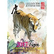 Fortune & Feng Shui 2017 TIGER (English Edition)