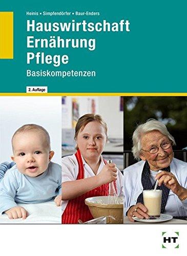 Hauswirtschaft Ernährung Pflege· Basiskompetenzen
