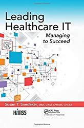 Leading Healthcare IT: Managing to Succeed (HIMSS Book Series)