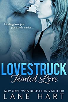 Tainted Love (Lovestruck Series Book 1) by [Hart, Lane]