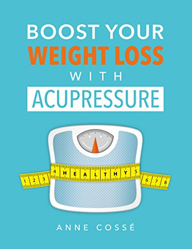 Boost Your Weight Loss With Acupressure (English Edition)