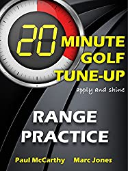 20 Minute Golf Tune-Up: Range Practice