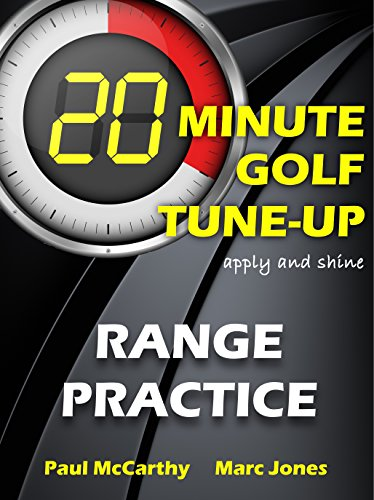 20 Minute Golf Tune-Up: Range Practice (English Edition) por Paul McCarthy