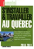 S'installer et travailler au Québec 6Ed 2010-2011...