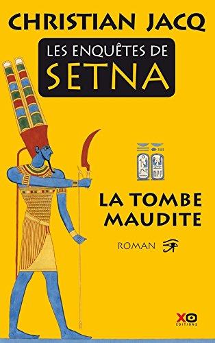Les enquêtes de Setna (1) : La tombe maudite : roman
