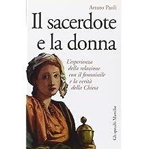 Il sacerdote e la donna. L'esperienza della relazione con il femminile e la verità della Chiesa (Gli specchi della memoria)