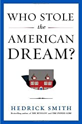 Who Stole the American Dream? [ WHO STOLE THE AMERICAN DREAM? ] by Smith, Hedrick (Author ) on Sep-11-2012 Hardcover