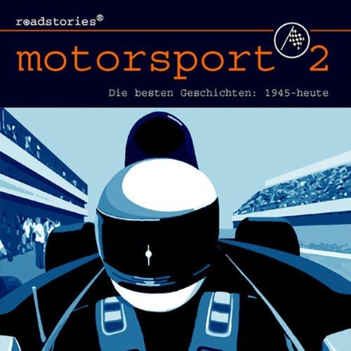 Die besten Geschichten von 1945 bis heute: Motorsport 2 (Die Besten Rennfahrer)