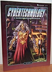 Cybertechnology: A Shadowrun Sourcebook by Tom Dowd (1995-09-03)