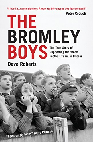 81cdf68f0ac4 The Bromley Boys  The True Story of Supporting the Worst Football ...