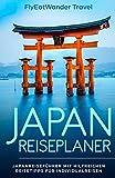 Japan Reiseplaner: Japanreiseführer mit hilfreichen Reisetipps für Individualreisen