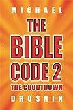 The Bible Code 2: The Countdown by Michael Drosnin (2002-12-02) - Michael Drosnin