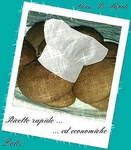 Ricette Rapide ed Economiche di [Anna Di Napoli]