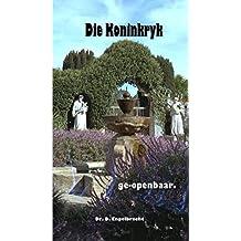 Die Koninkryk ge-openbaar (Afrikaans Edition)