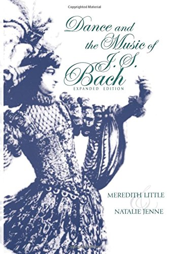 Dance and the Music of J. S. Bach (Music: Scholarship & Performance) - 9780253214645