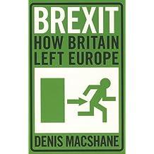 Brexit : How Britain Left Europe