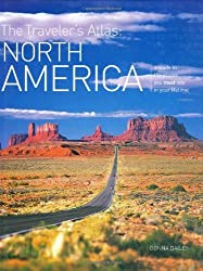The Traveler's Atlas: North America: A Guide to the Places You Must See in Your Lifetime Hardcover ¨C March 1, 2009