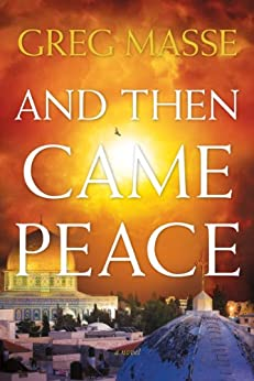 And Then Came Peace (English Edition) di [Masse, Greg]