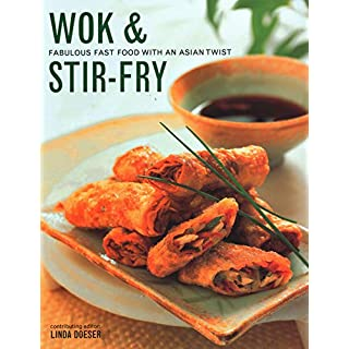 Wok & Stir-Fry: Fabulous Fast Food with Asian Flavours