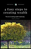 #9: 4 Easy Steps to Wealth Creation: The art of creating wealth made easy