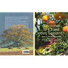 """""""Savourer le chant des saisons"""" tome 1: octobre-novembre"""