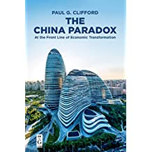 The China Paradox: At the Front Line of Economic Transformation: 1