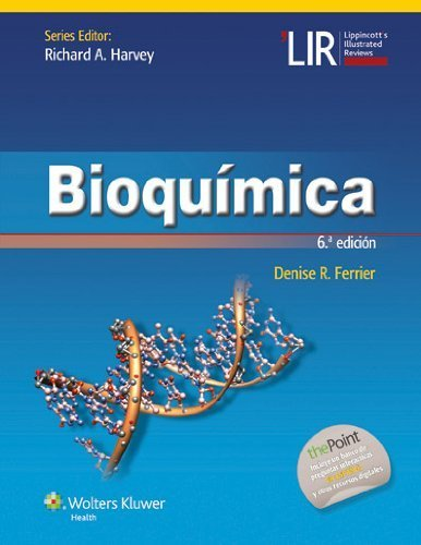 Bioqu?-mica (Lippincott Illustrated Reviews Series) (Spanish Edition) by Denise R. Ferrier PhD (2014-03-05)