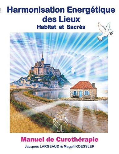 Harmonisation Energétique des Lieux: Habitat et haut-lieux sacrés