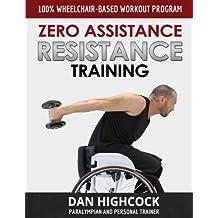 Zero Assistance Resistance Training: 100% wheelchair-based workout program