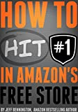 How to Hit #1 in The Amazon Free Store: Winning with KDP Select (English Edition)