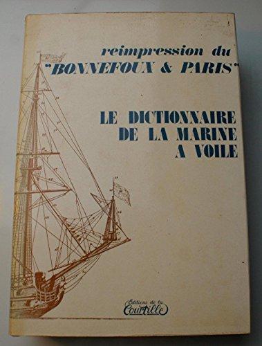 Le dictionnaire de la marine à voile - Réimpression du