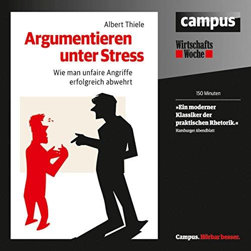Buchseite und Rezensionen zu 'Argumentieren unter Stress: Wie man unfaire Angriffe erfolgreich abwehrt' von Albert Thiele
