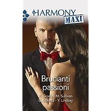 Brucianti passioni: Promesse indimenticabili | Scandalo nell'alta società | Moglie per passione | Seducente vendetta (Italian Edition)