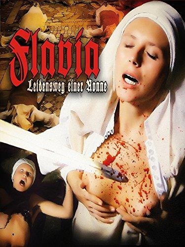Flavia - Leidensweg einer Nonne -