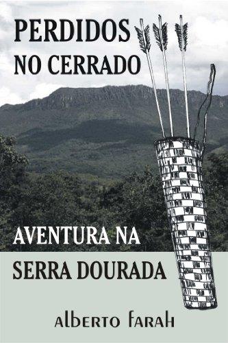 Perdidos no Cerrado - Aventura na Serra Dourada (Portuguese Edition) por Alberto Farah