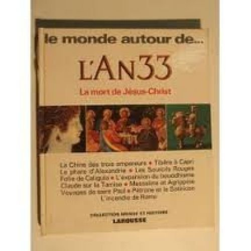 la-monde-autour-de-lan-33-la-mort-de-jsus-christ