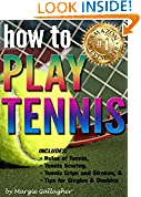 #4: How to Play Tennis: The Complete Guide to the Rules of Tennis, Tennis Scoring, Tennis Grips and Strokes, and Tennis Tips for Singles & Doubles