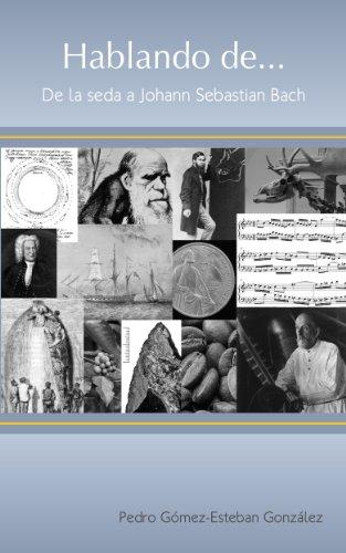 Hablando de... II: De la seda a Johann Sebastian Bach