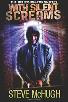 With Silent Screams (The Hellequin Chronicles Book 3) by [McHugh, Steve]