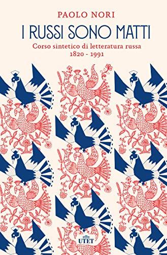 i russi sono matti: corso sintetico di letteratura russa (1820 - 1991)
