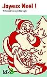Joyeux Noël! Histoires à lire au pied du sapin