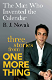 The Man Who Invented the Calendar: Three Stories from One More Thing (English Edition)