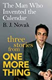 Image de The Man Who Invented the Calendar: Three Stories from One More Thing (English Ed